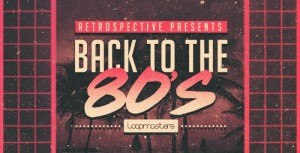 Campioni audio anni 80: Retrospective presents Back To The 80's sample pack